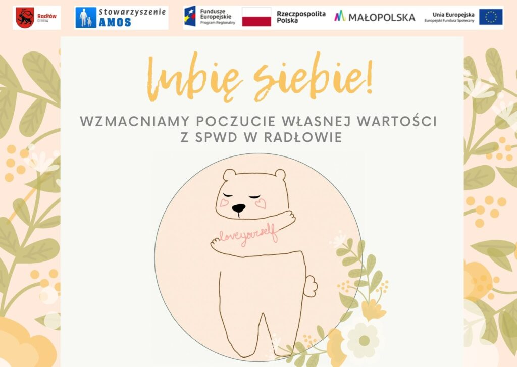 Obraz przedstawia plakat promujący wzmacnianie poczucia własnej wartości z placówką SPWD w Radłowie.