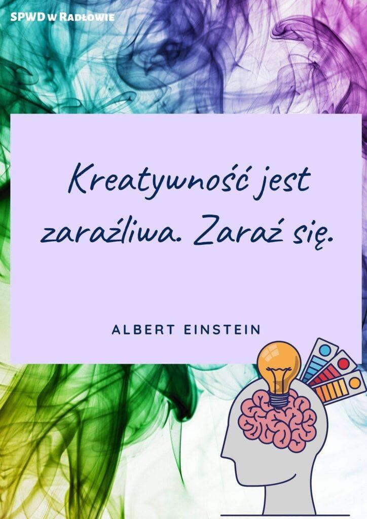 """Obraz przedstawia plakat na temat """"Kreatywność jest zaraźliwa. Zaraź się"""" - Albert Einstein"""