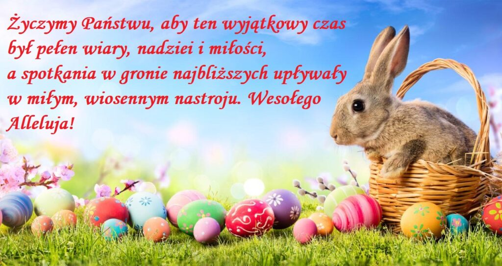 """Obraz przedstawia życzenia Wielkanocne na rok 2021 """"Życzymy Państwu, aby ten wyjątkowy czas był pełen wiary, nadziei i miłości, a spotkania w gronie najbliższych upływały w miłym, wiosennym nastroju. Wesołego Alleluja!"""""""
